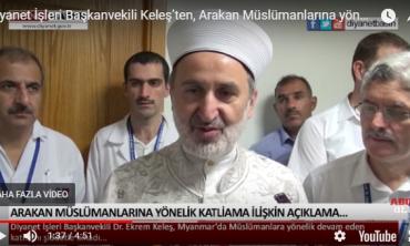 Diyanet İşleri Başkanvekili Keleş'ten, Arakan Müslümanlarına yönelik katliama ilişkin açıklama