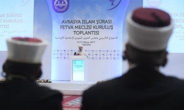Avrasya İslam Şurası Fetva Meclisi kuruldu