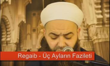 Regaib, Üç Ayların Fazileti – Cübbeli Ahmet Hoca