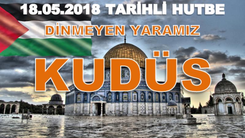Cuma Hutbesi: Dinmeyen Yaramız: Kudüs
