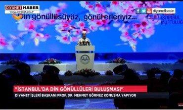 Diyanet İşleri Başkanı Görmez, İstanbul'da Din Gönüllüleriyle Buluştu