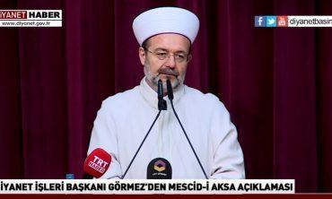 Diyanet İşleri Başkanı Prof. Dr. Mehmet Görmez'den Mescid-i Aksa açıklaması