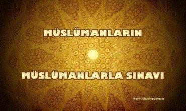 Müslümanların Müslümanlarla Sınavı